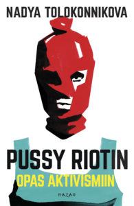Pussy Riotin opas aktivismiin